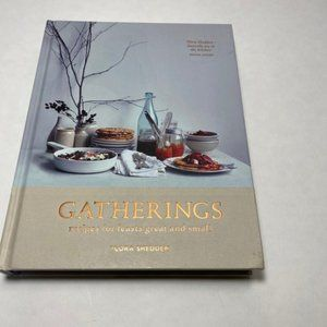 Gatherings Recipes for Feasts Great & Small